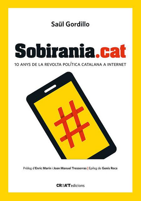 Sobirania.cat, portada del llibre del periodista Saül Gordillo. Foto: CR3A'Tedicions i Saül Gordillo